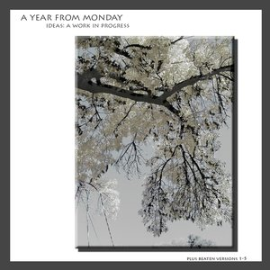 Image for 'A Year From Monday ideas: a work in progress'
