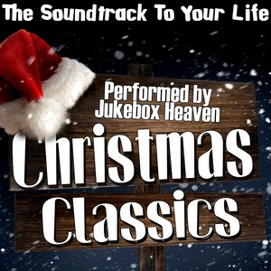 Image for 'The Soundtrack To Your Life: Christmas Classics'