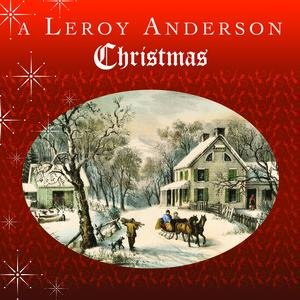 Image for 'A Leroy Anderson Christmas'