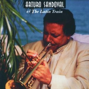 Image for 'Arturo Sandoval & The Latin Train'