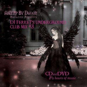 Image for 'Asleep By Dawn Magazine Presents: DJ Ferret's Underground Club Mix #3'