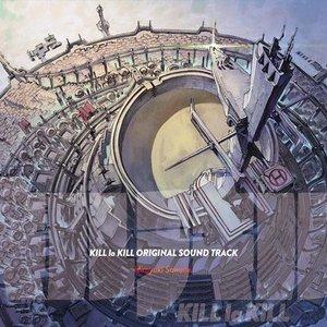 Image for '「キルラキル」オリジナルサウンドトラック'