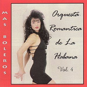 Image for 'Orquesta Romantica de la Habana VOL. 4'