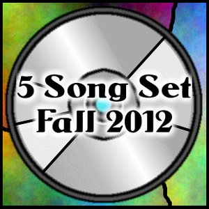 Image for '5 Song Set - Fall 2012 Episodes'