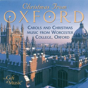 Image for 'Christmas From Oxford - Carols and Christmas Music From Worcester College, Oxford'