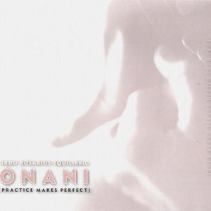 Image for 'ONANI: Practice Makes Perfect'