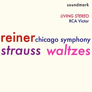 Image for 'Strauss Waltzes - RCA Living Stereo Classics - Fritz Reiner - Chicago Symphony Orchestra'