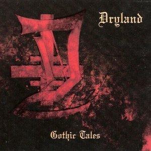 Dryland - Gothic Tales