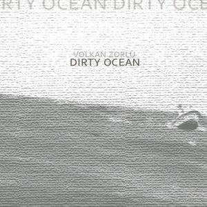 'Dirty Ocean' için resim
