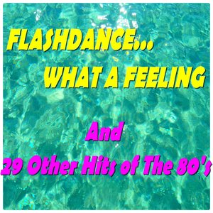 Image pour 'Flashdance... What a Feeling (And 29 Other Hits of the 80's)'