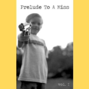 Image for 'Prelude To A Miss Volume I'