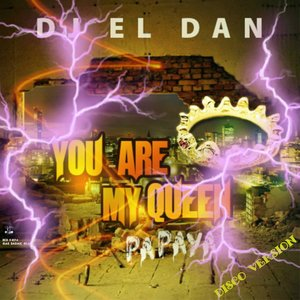 Image for 'You Are My Queen (Papaya) (DJ El Dan Version Dancing)'