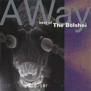 Image for 'Away: Best of the Bolshoi'