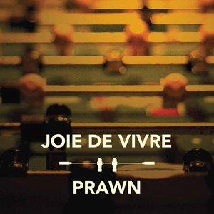 Bild für 'Joie De Vivre/Prawn Split'
