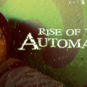 Image for 'Rise of the Automaton'