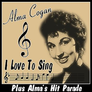 Image for 'I Love to Sing - Plus Alma's Hit Parade'
