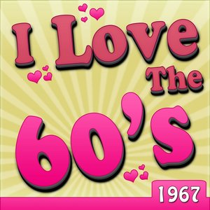 Image for 'I Love The 60's - 1967'