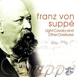 Image for 'Von Suppé: Light Cavalry and Other Overtures'