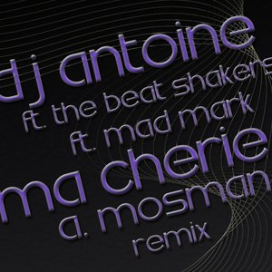 Image for 'DJ Antoine Ft. The Beat Shakers Ft. Mad Mark - Ma Cherie (A. Mosman Remix)'