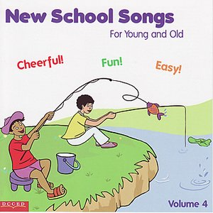 Image for 'New School Songs- For Young and Old- Volume #4'
