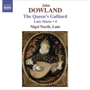 Image for 'Dowland, J.: Lute Music, Vol. 4  - The Queen's Galliard'
