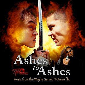 Bild für 'Ashes to Ashes - Music from the Wayne Gerard Trotman film'