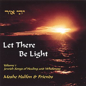 Image for 'Let There Be Light, Vol. 1: Jewish Songs of Healing and Wholeness'