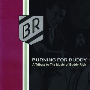 Image for 'Burning For Buddy: A Tribute To The Music of Buddy Rich'