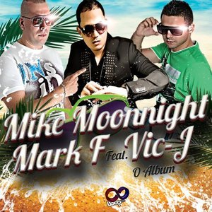 Imagem de 'Mark F & Mike Moonnight Feat Vic J (O Album)'