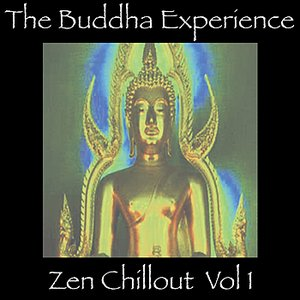 Image for 'The  Buddha Experience-Zen Chillout Vol. 1'