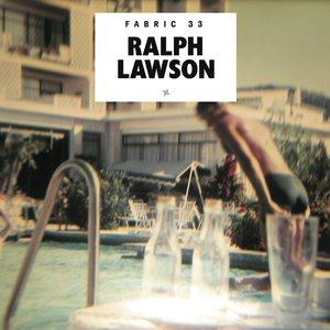 Image for 'Fabric 33: Ralph Lawson'