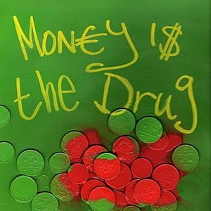 Image for 'Money Is The Drug'