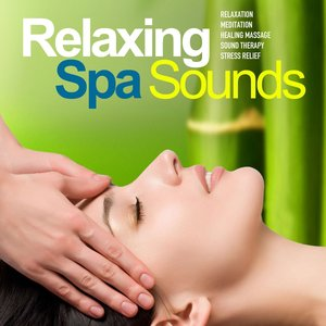 Image for 'Relaxing Spa Sounds 2 (Gentle Instrumental Music and Pure Nature Sounds for Relaxation, Meditation, Healing Massage, Sound Therapy, Stress Relief, Good Sleep)'