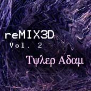 Bild för 'Tyler Adam & TyGuy Productions Presents: reMIX3D Vol. 2'