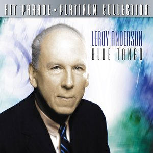 Image for 'Hit Parade Platinum Collection Leroy Anderson'