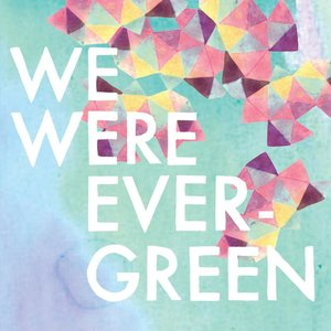 Image for 'We Were Evergreen'