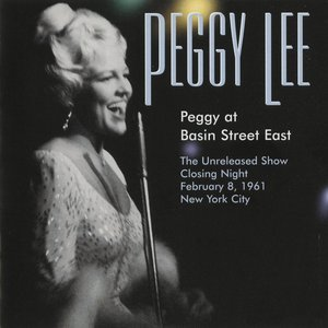 Bild för 'Peggy At Basin Street East (The Unreleased Show Closing Night February 8, 1961)'