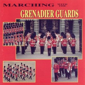 Image pour 'Marching With The Grenadier Guards'