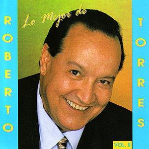 Image for 'Lo Mejor De Roberto Torres / Vol. II'