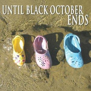 Image for 'Until Black October Ends'