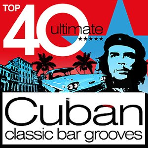 Image for 'Top 40 Cuban 2012 - Classic Cuba Chilled Bar Grooves'