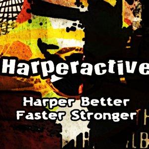 Image for 'Harper Better Faster Stronger'
