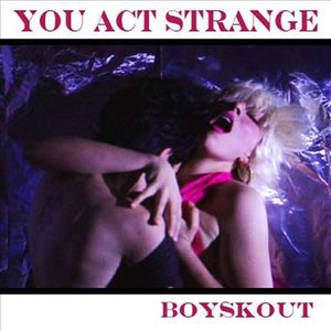 Image for 'You Act Strange'