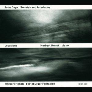 Image for 'Cage, Henck: Locations - Sonatas and Interludes, Festeburger Fantasien'