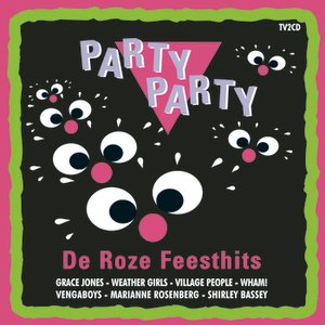 Image for 'Party Party - De Roze Feesthits'