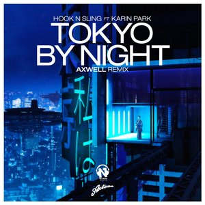 Image for 'Tokyo By Night (feat. Karin Park) [Axwell Remix]'