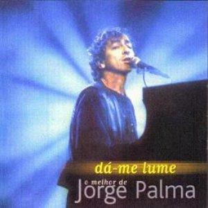 Bild für 'Dá-me Lume - O Melhor De Jorge Palma'