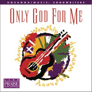 Image for 'Only God For Me'