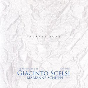 Image for 'The Art Song Of Giacinto Scelsi: Incantations'
