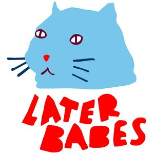 Image for 'Later Babes'
